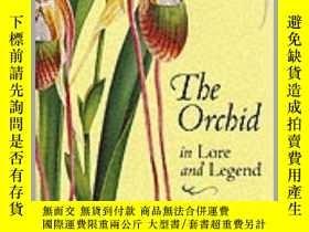 二手書博民逛書店The罕見Orchid in Lore and Legend-傳說中的蘭花Y346464 Luigi Berl