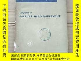 二手書博民逛書店symposium罕見on particle size measurement(P1692)Y173412