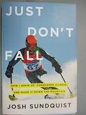 【書寶二手書T7/原文書_CWW】Just Don't Fall: How I Grew Up, Conquered I