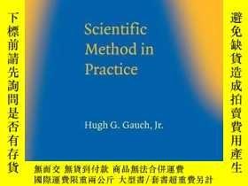 二手書博民逛書店Scientific罕見Method In PracticeY256260 Hugh G. Gauch Jr