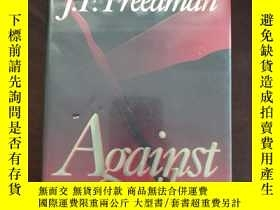 二手書博民逛書店against罕見the windY6699 j.f.freed