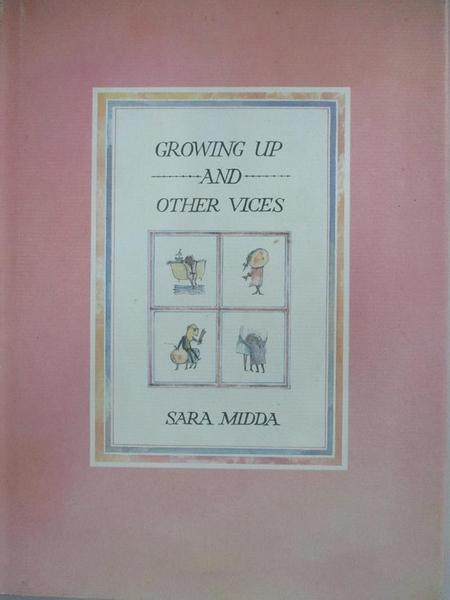【書寶二手書T7/語言學習_D3K】Growing Up and Other Vices_Midda, Sara