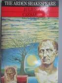 【書寶二手書T1/原文小說_MOE】The Arden Shakespeare Julius Caesar_T.S.Dorsch