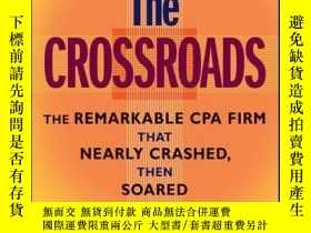 二手書博民逛書店At罕見the Crossroads: The Remarkable CPA Firm that Nearly C