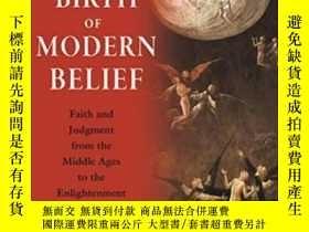 二手書博民逛書店The罕見Birth Of Modern BeliefY364153 Ethan H. Shagan Prin
