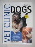 【書寶二手書T1/寵物_J19】Vet Clinic: Dogs