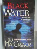 【書寶二手書T2/原文小說_MCW】Black Water_T.J.Macgregor