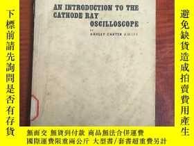 二手書博民逛書店an罕見introduction to the gathode ray oscilloscope(P3167)