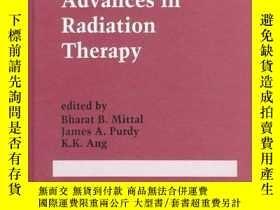 二手書博民逛書店Advances罕見in Radiation Therapy-放射治療進展Y361738 Bharat B.