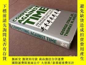二手書博民逛書店Competing罕見Against Time (英語 精裝)Y