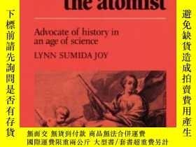 二手書博民逛書店Gassendi罕見The Atomist: Advocate Of History In An Age Of S