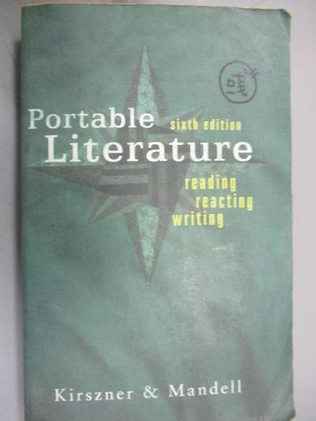【書寶二手書T1/文學_MQJ】Portable Literature: Reading, Reacting, Writing_Kirszner
