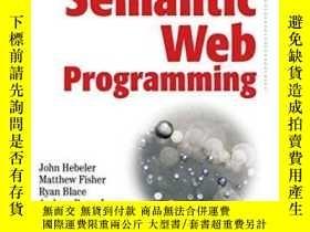 二手書博民逛書店Semantic罕見Web ProgrammingY255562 John Hebeler Wiley 出版