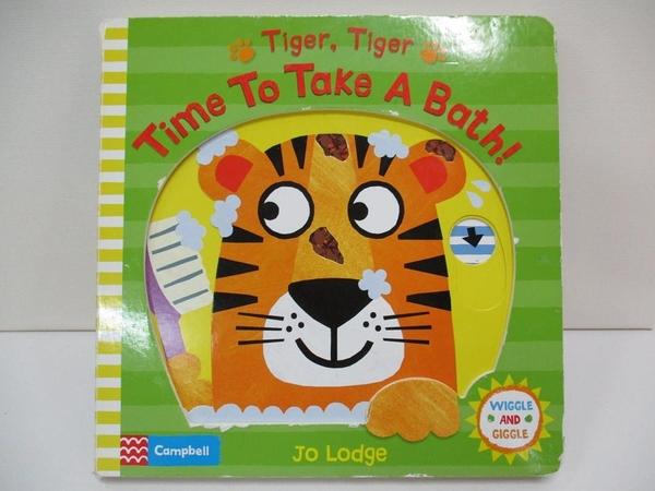 【書寶二手書T7/少年童書_DJK】Tiger, Tiger, Time to Take a Bath!_Jo Lodge