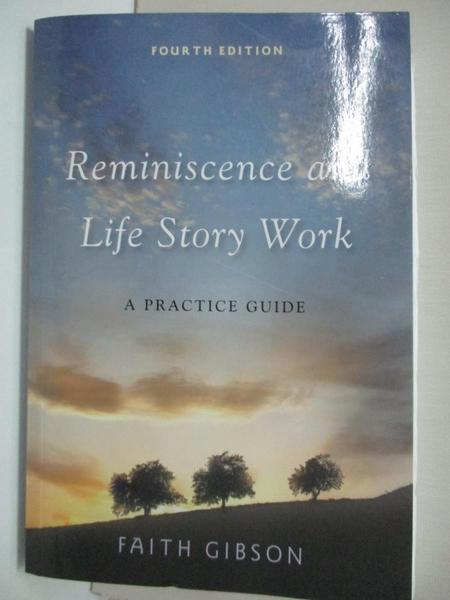 【書寶二手書T6/勵志_J92】Reminiscence and Life Story Work: A Practice Guide_Gibson, Faith