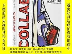 二手書博民逛書店運動鞋x文化:合作潮牌球鞋合作款罕見英文原版 Sneakers x Culture: CollabY33573