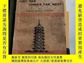 二手書博民逛書店THEY罕見SAW CHINA S FAR WEST BY FRANCES MARKLEY ROBERTS A3奇