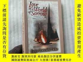 二手書博民逛書店Love罕見in a World of Sorrow 小16開【
