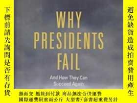 二手書博民逛書店Why罕見Presidents Fail And How They Can Succeed AgainY364