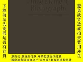 二手書博民逛書店Finite罕見Element Bibliography-有限 書目Y436638 Douglas Norri