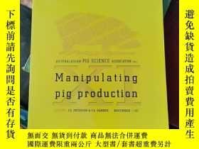 二手書博民逛書店manipulating罕見pig production(1666)Y173412