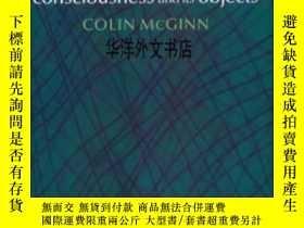 二手書博民逛書店【罕見】Consciousness And Its ObjectsY226683 Mcginn, Colin