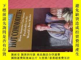 二手書博民逛書店【英文原版】Hot罕見Commodities:How Anyone Can Invest Profitably i