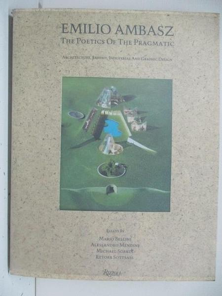 【書寶二手書T5/建築_DSZ】Emilio Ambasz-The Poetics of the Pragmatic