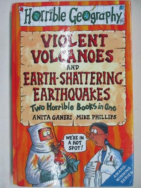【書寶二手書T1/兒童文學_BRU】Violent Volcanoes and…Earthquakes_Horrible Geography
