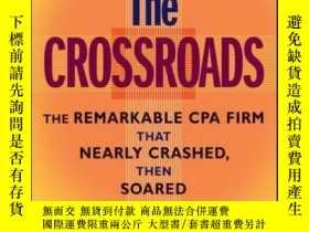 二手書博民逛書店At罕見the Crossroads: The Remarkable CPA Firm that Nearly C
