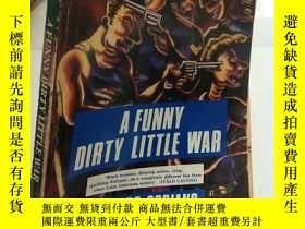 二手書博民逛書店A罕見Funny Dirty Little War【大32開 英