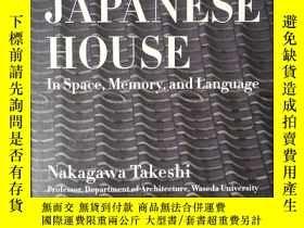 二手書博民逛書店THE罕見JAPANESE HOUSE In Space, Memory, and Language (《日本住宅