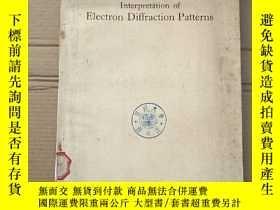 二手書博民逛書店interpretation罕見of electron diffraction patterns(P2208)