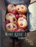 二手書博民逛書店 《What Katie Ate: Recipes and Other Bits and Bobs》 R2Y ISBN:9781921382741│Lantern