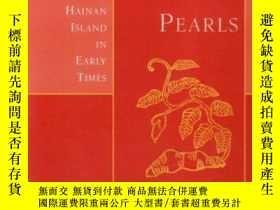二手書博民逛書店【包罕見】Shore of Pearls: Hainan Isl