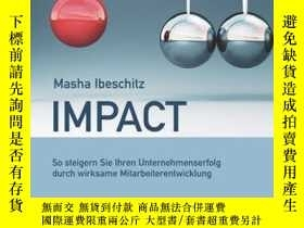 二手書博民逛書店Impact:罕見So steigern Sie Ihren Unternehmenserfolg durch w