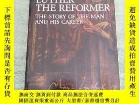 二手書博民逛書店LUTHER罕見THE REFORMER(平裝庫存)Y6318 JAMES M. KITTELSON FORT