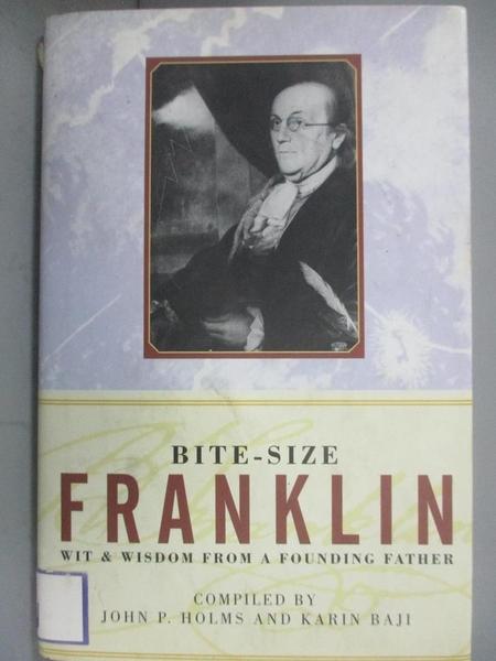 【書寶二手書T1/傳記_HNQ】Bite-Size Franklin-Wit & Wisdom..._Benjamin Franklin
