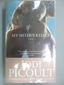 【書寶二手書T5/原文小說_LMJ】My Sister s Keeper_Picoult