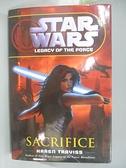 【書寶二手書T6/原文小說_DKA】Star Wars : Legacy of the Force: Sacrifice_Traviss, Karen