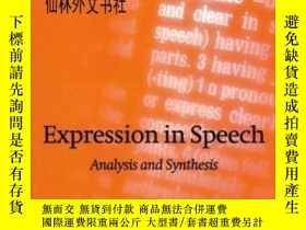 二手書博民逛書店【罕見】2006年出版 Expression In Speech