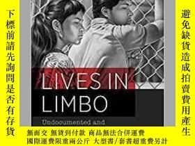 二手書博民逛書店【英文原版美國社會研究】Lives罕見in Limbo:Undo