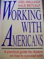 二手書《Working With Americans: A Practical Guide for Asians on How to Succeed With U.S. Managers》 R2Y 0071138382