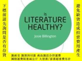 二手書博民逛書店Is罕見Literature Healthy?: The Lit