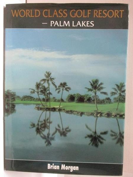 【書寶二手書T1/體育_EFE】World Class Golf Resort-Palm Lakes棕梠湖