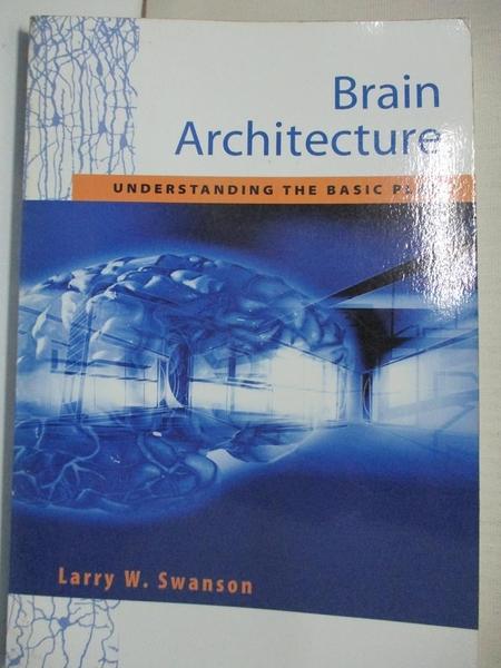 【書寶二手書T9/大學理工醫_IKX】Brain Architecture: Understanding the Basic Plan (Medicine)_Larry W. Swanson