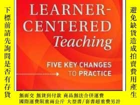 二手書博民逛書店Learner-centered罕見Teaching: Five Key Changes To Practice奇