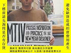 二手書博民逛書店MTIV:罕見Process, Inspiration and Practice for the New Medi