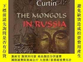二手書博民逛書店The罕見Mongols In RussiaY364682 Jeremiah Curtin Adamant M