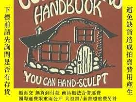 二手書博民逛書店The罕見Cob Builders Handbook: You Can Hand-Sculpt Your Own